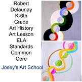 Art Lesson Robert Delaunay Endless Rhythm Grade K 6th Grade Art History Drawing