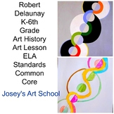 Art Lesson Robert Delaunay Endless Rhythm Grade K 6th Grad
