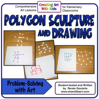 Art Lesson STEAM Polygon Sculpture and Drawing