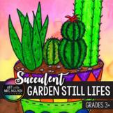 Art Lesson: Succulent Garden Still Life