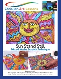 Art Lesson - Sun Stand Still - Mixed Media Scratch Technique