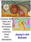 Art Lesson Vanessa Bell Flowers and Vase Grade K 6th Grade Art History Drawing