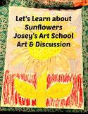 Art Lesson and Close Reading Sunflowers K- 5th Grade Histo