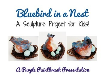Art Lesson for Kids: Bluebird in a Nest Sculpture Project