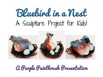 Art Lesson for Kids: Bluebird in a Nest Sculpture Project