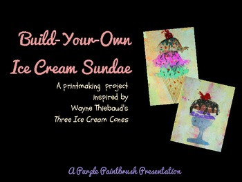 Art Lesson for Kids: Ice Cream Sundae Prints Inspired by Wayne Thiebaud