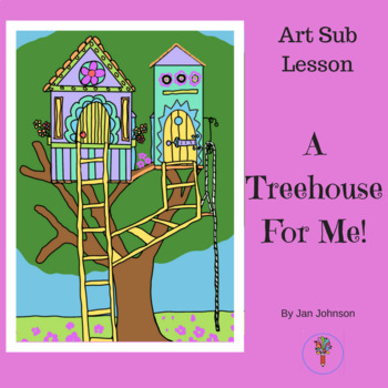 Art Sub Plan - A Tree House for Me