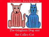 Kindergarten Art Sub Plan - The Gingham Dog and the Calico Cat