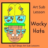 Art Sub Lesson - Wacky Hats