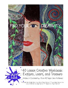 Find your Creativity: 40 Art Lessons to Explore, Learn, and Treasure