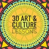 Art Lessons. Cultural 3 Dimensional Art.