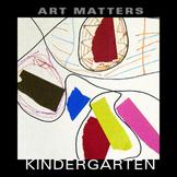 Art Matters Kindergarten Unit