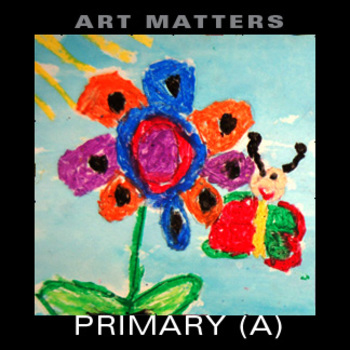 Art Matters Primary (1st-3rd) Unit A
