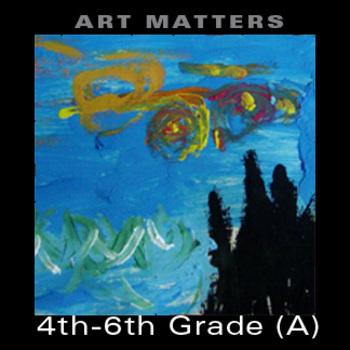 Art Matters Upper Grades (4th-6th) Unit A