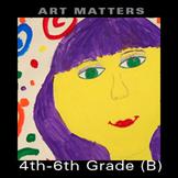 Art Matters Upper Grades (4th-6th) Unit B