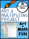 Art & Multiplication Projects: In the Ocean  Edition