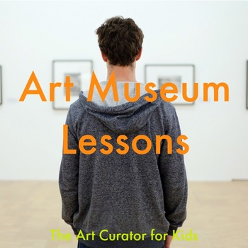 Art Museum Lessons and Activities