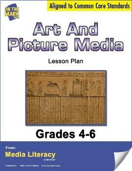 Art & Picture Media Lesson Plan Grades 4-6 - Aligned to Common Core