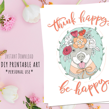 Art Poster Printable - Think Happy, Variety of Sizes to Print, Greeting Card