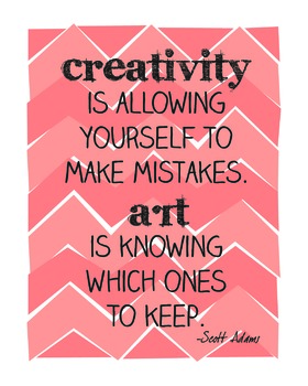 "Art Print ""Creativity is Allowing Yourself to Make Some Mistakes..."""