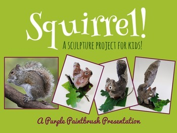 Art Project for Kids: Squirrel Sculpture