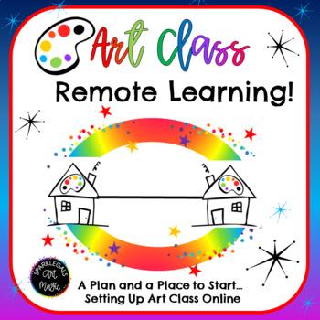 Art Distance Learning! How I Quickly Set Up Art Classes + 9 Week Art Class Idea