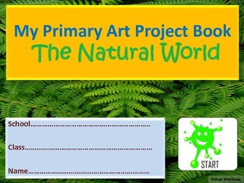 Art Resource. Art Project Book for Grade 3 to 5 Students. The Natural World