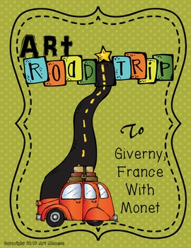 Art Road Trip to Giverny with Monet