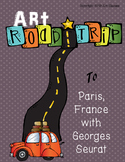 Art Road Trip to Paris with Seurat