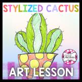 Art Lesson: Stylized Cactus (Emergency Sub Plans)