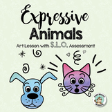 Art SLO Lesson: Expressive Animals
