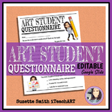 Student Questionnaire for the Art Room Editable (High school or Middle school)