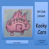 Art Sub Lesson - Kooky Cars