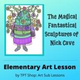 Art Sub Lesson - Nick Cave - The Magical Fantastical Sculp