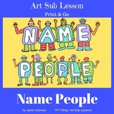 Art Sub Lesson - Print & Go - Name People