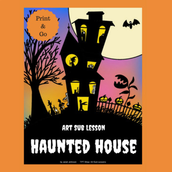 Art Sub Lesson - Print and Go - Haunted House