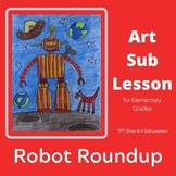 Art Sub Plan - Robot Roundup