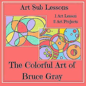 Art Sub Lesson - The Colorful Art of Bruce Gray