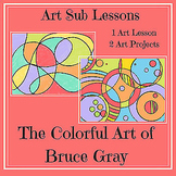 Art Sub Plan - The Colorful Art of Bruce Gray