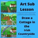 Art Sub Lesson: Landscape with Irish Cottage, Directed Dra