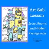 Art Sub Lesson: Secret Rooms Hidden Passageways - Art Activity