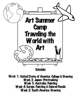 Art Summer Camp: 5 Weeks Worth of Curriculum / Projects /