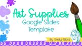 Art Supplies Google Slide Template