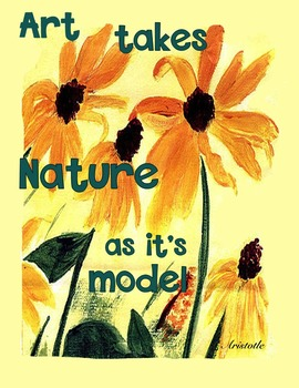 Art Takes Nature as its model - Sign- Motivational Quote- Classroom Decor