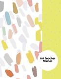 Art Teacher Planner K-12 - Brushstrokes – UPDATED 2021-2022