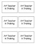 Art Teacher in Training Tag