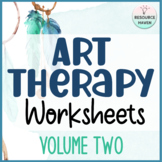 Art Therapy Worksheets - Volume 2, Featuring 30 New Activities