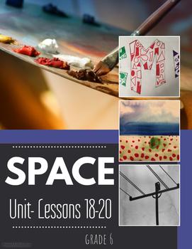 Art Unit- Space (lessons 18-20) Grade 6