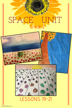 Art Unit- Space (lessons 19-21) Grade 2