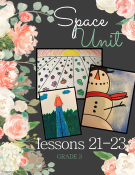 Art Unit- Space (lessons 21-23) Grade 3